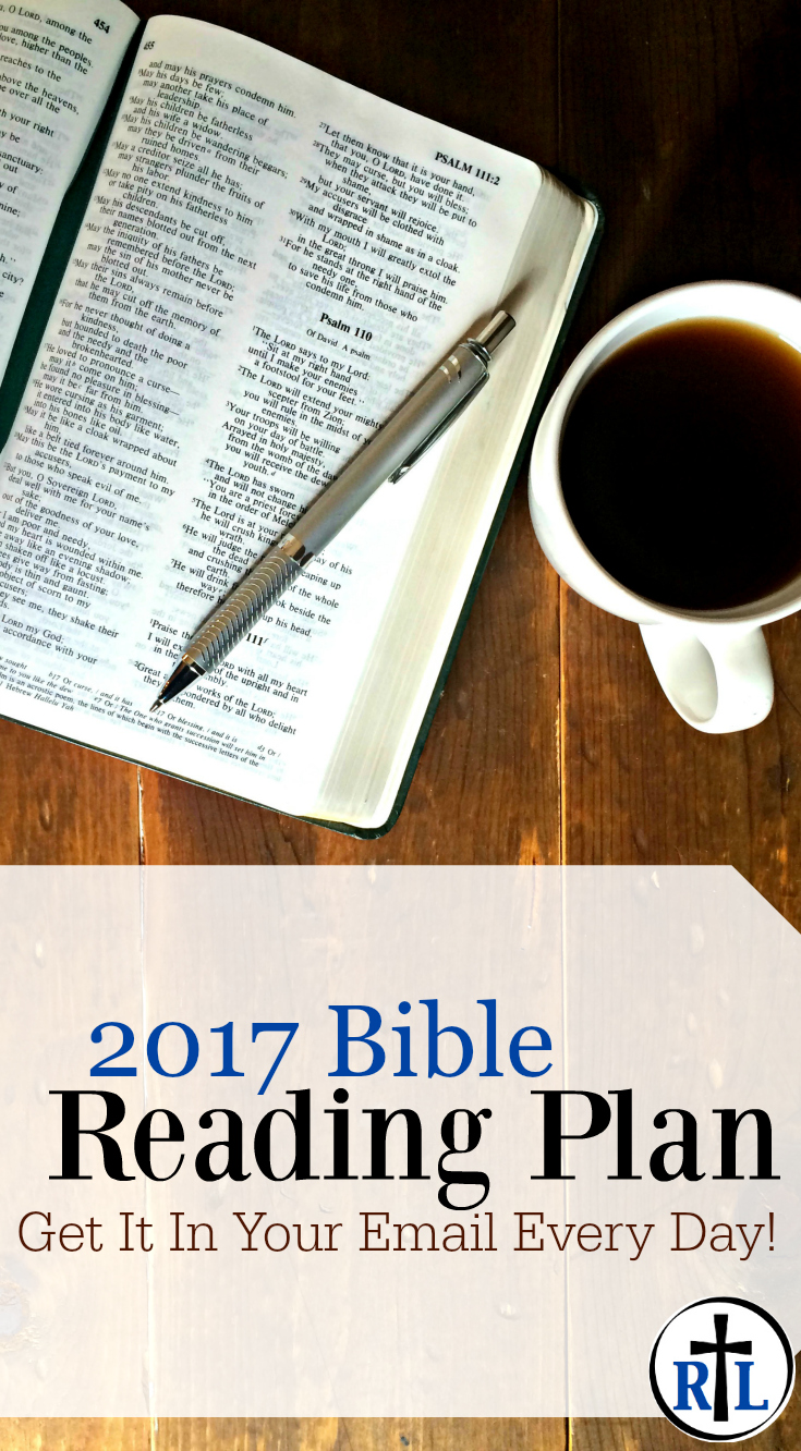 2017 Bible reading plan. Get a daily email with your reading for the day. Every email has what you need to read. Just read the email! Great Bible reading plan for beginners, for men, or for women.